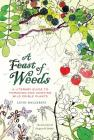 A Feast of Weeds: A Literary Guide to Foraging and Cooking Wild Edible Plants (California Studies in Food and Culture #38) Cover Image