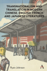 Transnationalism and Translation in Modern Chinese, English, French and Japanese Literatures Cover Image