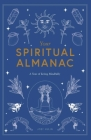 Your Spiritual Almanac: A Year of Living Mindfully Cover Image