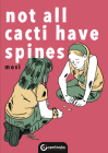 Not All Cacti Have Spines (Life) Cover Image