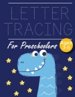 Letter Tracing for Preschoolers dinosaur: Letter a tracing sheet - abc letter tracing - letter tracing worksheets - tracing the letter for toddlers - Cover Image