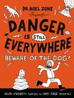 Danger Is Still Everywhere: Beware of the Dog! (Danger Is Everywhere #2) Cover Image
