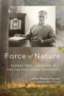 Force of Nature: George Fell, Founder of the Natural Areas Movement Cover Image