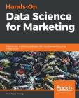 Hands-On Data Science for Marketing Cover Image