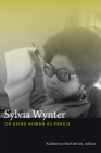 Sylvia Wynter: On Being Human as Praxis Cover Image