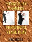 Stage Play: A Comedy Theatrical Stage Play Cover Image