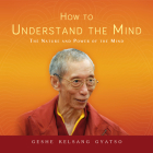 How to Understand the Mind: The Nature and Power of the Mind Cover Image