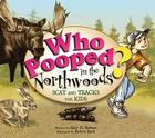 Who Pooped in the Northwoods? Cover Image