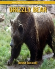 Grizzly bear: Amazing Pictures and Facts Cover Image