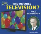 Who Invented Television? Philo Farnsworth (I Like Inventors!) Cover Image