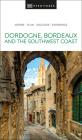 DK Eyewitness Dordogne, Bordeaux and the Southwest Coast (Travel Guide) Cover Image