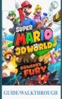 Super Mario 3D World Guide/Walkthrough: A Beginner's Guide and Walkthrough to Master Animal Super Mario 3d World + Bowser's Fury Cover Image