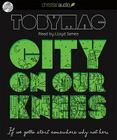 City on Our Knees: If You Gotta Start Somewhere, Why Not Here Cover Image