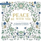 Peace Be with You: An Inspirational Coloring Book for Stress Relief and Creativity (Coloring Faith) Cover Image
