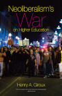 Neoliberalism's War on Higher Education Cover Image