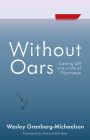 Without Oars: Casting Off into a Life of Pilgrimage Cover Image