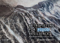 Retrofitting for Flood Resilience: A Guide to Building & Community Design Cover Image