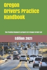 Oregon Drivers Practice Handbook: The Manual to prepare for Oregon permit test - More than 300 Questions and Answers Cover Image