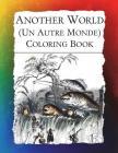 Another World (Un Autre Monde) Coloring Book: Illustrations from J J Grandville's 1844 surrealist classic (Historic Images #2) Cover Image