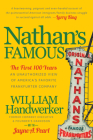 Nathan's Famous: The First 100 Years of America's Favorite Frankfurter Company Cover Image