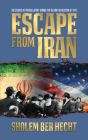Escape from Iran (Special Edition): The Exodus of Persian Jewry During the Islamic Revolution of 1979 Cover Image