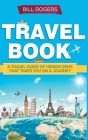 Travel Book - Hardcover Version: A Travel Book of Hidden Gems That Takes You on a Journey You Will Never Forget: World Explorer Cover Image