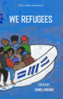 We Refugees (Pact Press Charitable Anthologies) Cover Image
