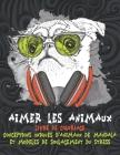 Aimer les animaux - Livre de coloriage - Conceptions uniques d'animaux de mandala et modèles de soulagement du stress Cover Image