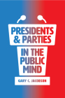 Presidents and Parties in the Public Mind Cover Image