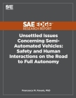 Unsettled Issues Concerning Semi-Automated Vehicles: Safety and Human Interactions on the Road to Full Autonomy Cover Image