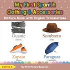My First Spanish Clothing & Accessories Picture Book with English Translations: Bilingual Early Learning & Easy Teaching Spanish Books for Kids Cover Image