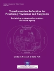 Transformative Reflection for Practicing Physicians and Surgeons: Reclaiming professionalism, wisdom and moral agency Cover Image