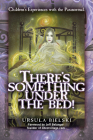 There's Something Under the Bed: Children's Experiences with the Paranormal Cover Image