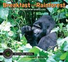 Breakfast in the Rainforest: A Visit with Mountain Gorillas (Traveling Photographer) Cover Image