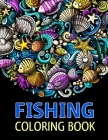 Fishing Coloring Book: For Adults Featured with Fishers Related Quotes For Relaxation And Fun Cover Image