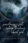 sometimes i fall asleep thinking about you Cover Image