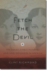 Fetch the Devil: The Sierra Diablo Murders and Nazi Espionage in America Cover Image