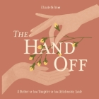 The Hand-Off: A Mother-in-law/Daughter-in-law Relationship Guide Cover Image