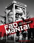 Fad Mania!: A History of American Crazes Cover Image