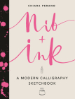Nib + Ink: A Modern Calligraphy Sketchbook Cover Image