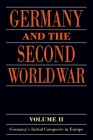 Germany and the Second World War: Volume II: Germany's Initial Conquests in Europe Cover Image