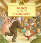 Dance at Grandpa's (My First Little House Books (Prebound)) Cover Image