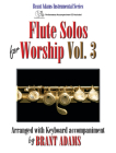 Flute Solos for Worship, Vol. 3: Arranged with Keyboard Accompaniment Cover Image