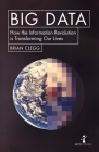 Big Data: How the Information Revolution Is Transforming Our Lives (Hot Science) Cover Image
