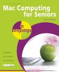 Mac Computing for Seniors in Easy Steps: Updated to Cover Mac OS X Lion Cover Image