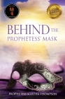 Behind the Prophetess' Mask Cover Image