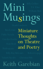 Mini Musings: Miniature Thoughts on Theatre and Poetry (Essential Essays Series #75) Cover Image
