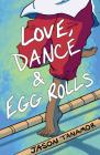Love, Dance & Egg Rolls Cover Image