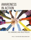 Awareness in Action: Self-Awareness and Group Process Cover Image