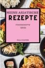 Meine Asiatische Rezepte 2021: Fischrezepte (Asian Recipes 2021 German Edition) Cover Image